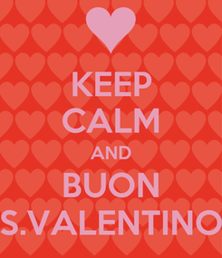 Poster: KEEP CALM AND BUON S.VALENTINO