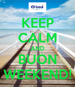 Poster: KEEP CALM AND BUON WEEKEND!