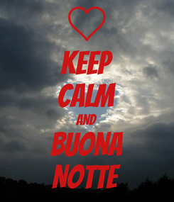 Poster: KEEP CALM AND BUONA NOTTE