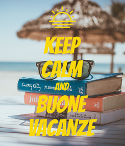 Poster: KEEP CALM AND BUONE VACANZE