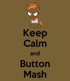 Poster: Keep Calm and Button Mash
