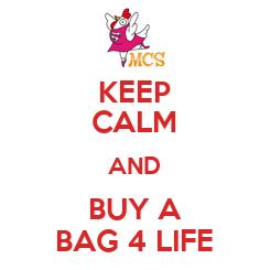 Poster: KEEP CALM AND BUY A BAG 4 LIFE