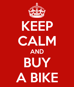 Poster: KEEP CALM AND BUY A BIKE