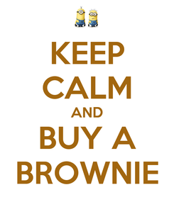 Poster: KEEP CALM AND BUY A BROWNIE