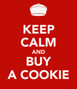 Poster: KEEP CALM AND BUY A COOKIE