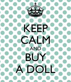Poster: KEEP CALM AND BUY A DOLL