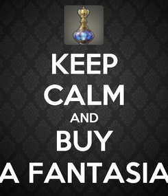 Poster: KEEP CALM AND BUY A FANTASIA