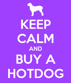 Poster: KEEP CALM AND BUY A HOTDOG