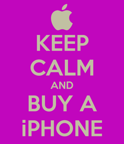 Poster: KEEP CALM AND BUY A iPHONE