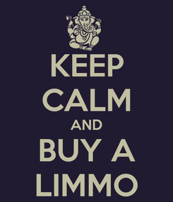 Poster: KEEP CALM AND BUY A LIMMO