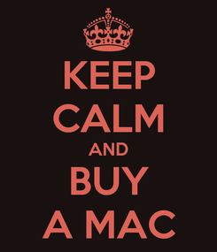 Poster: KEEP CALM AND BUY A MAC