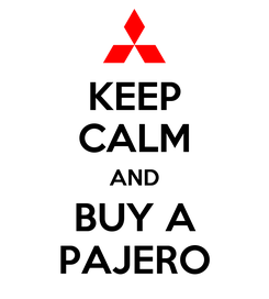 Poster: KEEP CALM AND BUY A PAJERO