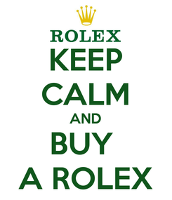 Poster: KEEP CALM AND BUY  A ROLEX