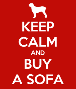 Poster: KEEP CALM AND BUY A SOFA