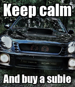 Poster: Keep calm And buy a subie