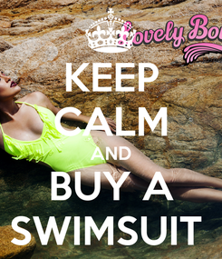 Poster: KEEP CALM AND BUY A SWIMSUIT