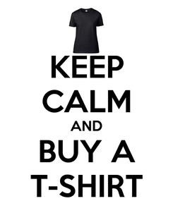 Poster: KEEP CALM AND BUY A T-SHIRT