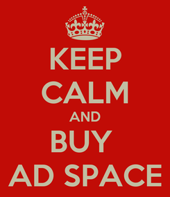 Poster: KEEP CALM AND BUY  AD SPACE