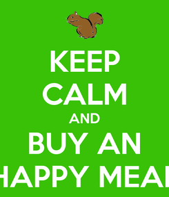 Poster: KEEP CALM AND BUY AN HAPPY MEAL