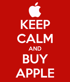 Poster: KEEP CALM AND BUY APPLE