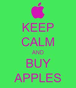Poster: KEEP CALM AND BUY APPLES