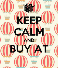Poster: KEEP CALM AND BUY AT