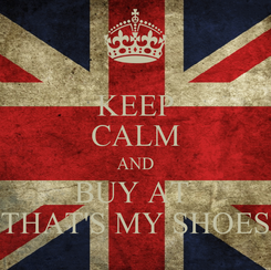 Poster: KEEP CALM AND BUY AT  THAT'S MY SHOES