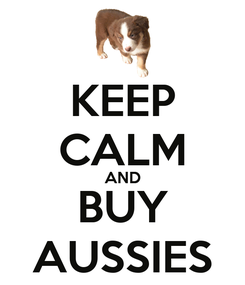 Poster: KEEP CALM AND BUY AUSSIES