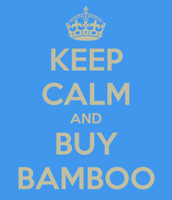 Poster: KEEP CALM AND BUY BAMBOO