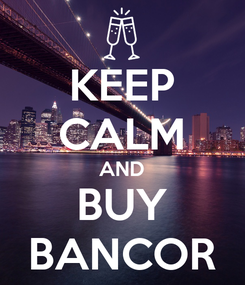 Poster: KEEP CALM AND BUY BANCOR