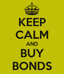 Poster: KEEP CALM AND BUY BONDS