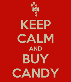 Poster: KEEP CALM AND BUY CANDY