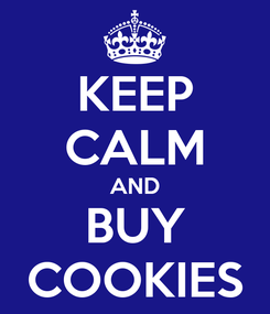 Poster: KEEP CALM AND BUY COOKIES