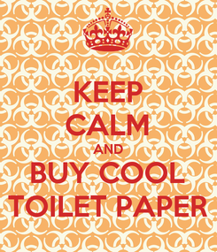 Poster: KEEP CALM AND BUY COOL TOILET PAPER