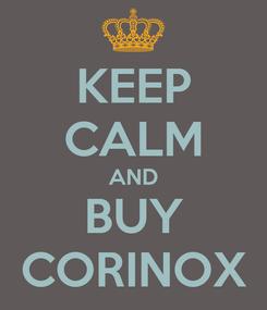 Poster: KEEP CALM AND BUY CORINOX
