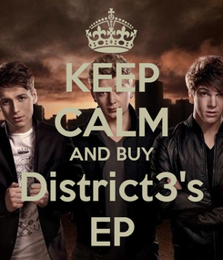 Poster: KEEP CALM AND BUY District3's EP