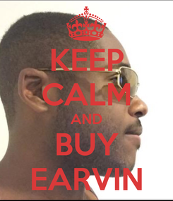 Poster: KEEP CALM AND BUY EARVIN