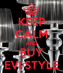 Poster: KEEP CALM AND BUY EVI STYLE