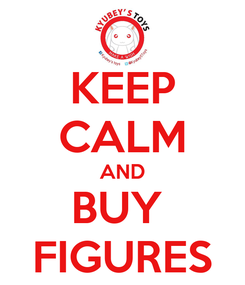 Poster: KEEP CALM AND BUY  FIGURES