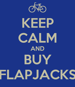 Poster: KEEP CALM AND BUY FLAPJACKS