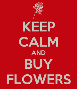 Poster: KEEP CALM AND BUY FLOWERS