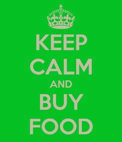 Poster: KEEP CALM AND BUY FOOD