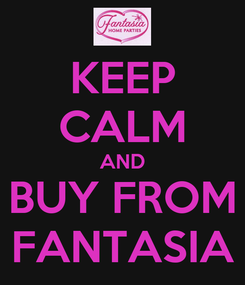 Poster: KEEP CALM AND BUY FROM FANTASIA
