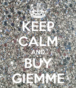Poster: KEEP CALM AND BUY GIEMME