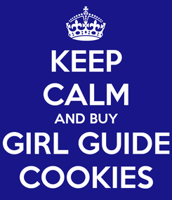 Poster: KEEP CALM AND BUY GIRL GUIDE COOKIES