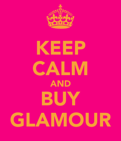 Poster: KEEP CALM AND BUY GLAMOUR
