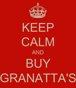 Poster: KEEP CALM AND BUY GRANATTA'S