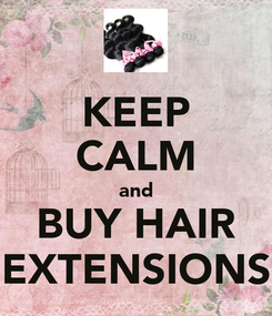 Poster: KEEP CALM and BUY HAIR EXTENSIONS