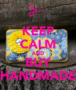 Poster: KEEP CALM AND BUY HANDMADE