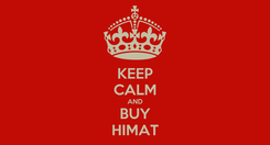 Poster: KEEP CALM AND BUY HIMAT